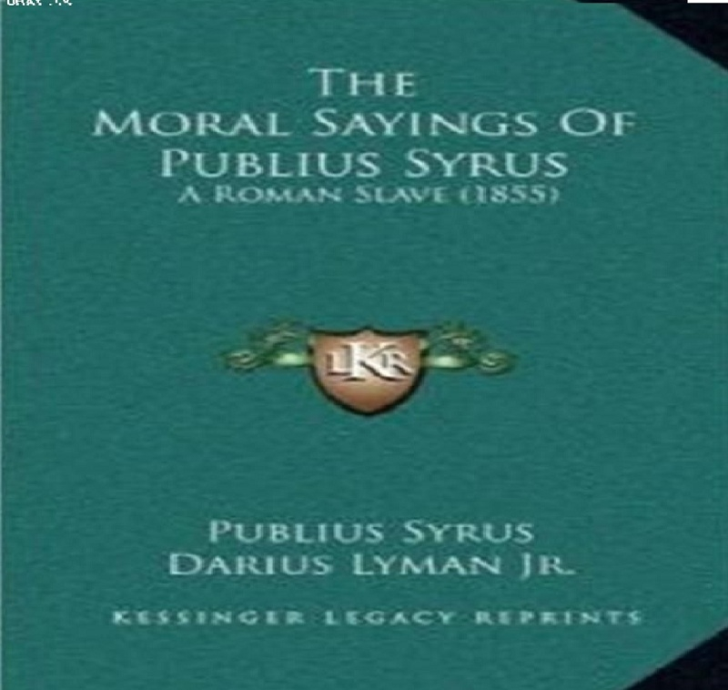 Châm ngôn đạo đức của Publius Syrus - Syrus