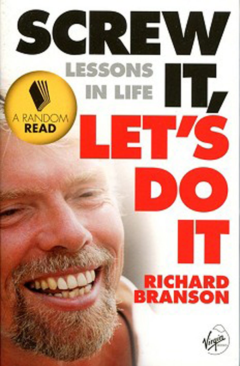 Screw It Lets Do It: Lessons in Life – Richard Branson