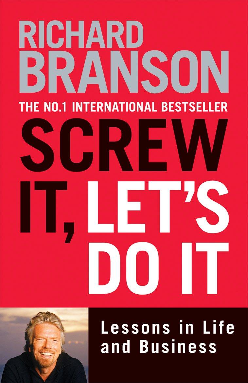 Mặc kệ nó, làm tới đi! – Richard Branson
