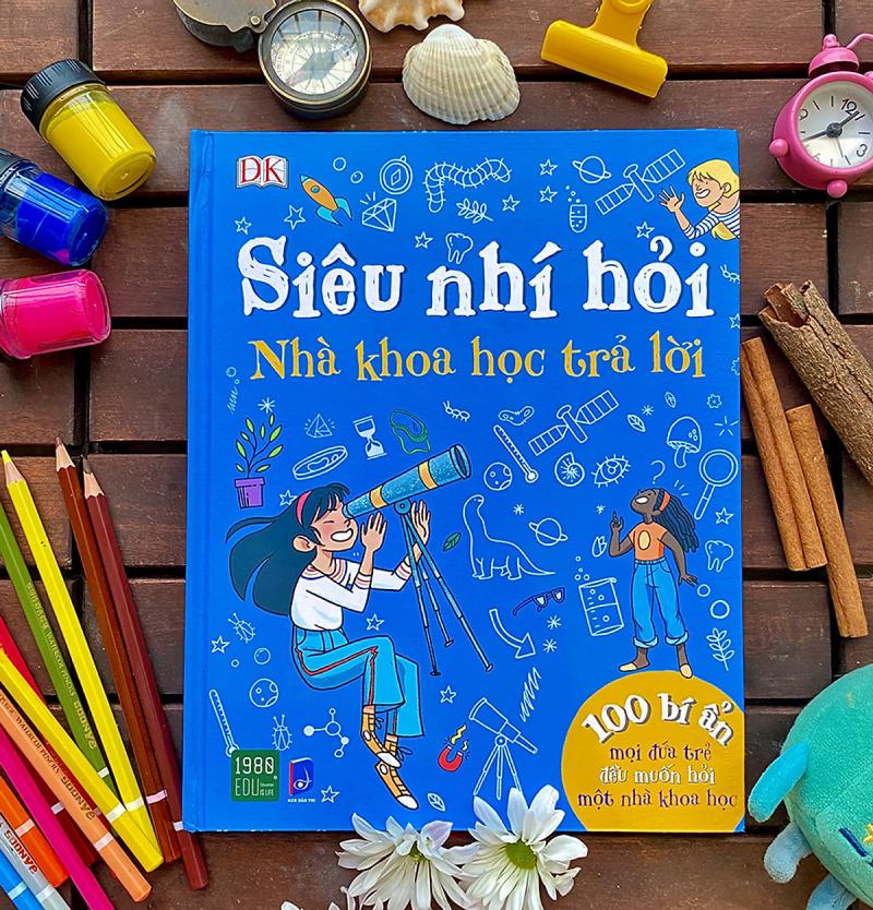 Siêu Nhí Hỏi Nhà Khoa Học Trả Lời - 100 Bí Ẩn Mọi Đứa Trẻ Đều Muốn Hỏi Một Nhà Khoa Học