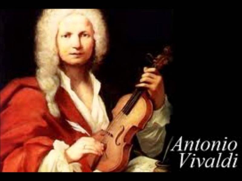 Antoni Vivaldi ( 1678 – 1741)