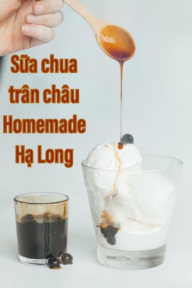 Sữa Chua Trân Châu Homemade Hạ Long