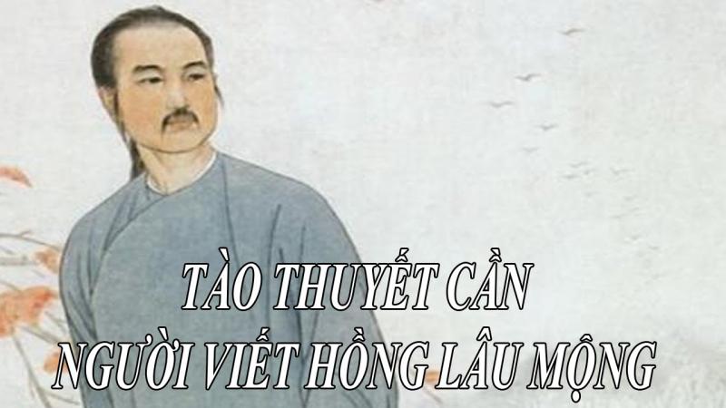 Tào Tuyết Cần người viết Hồng Lâu Mộng