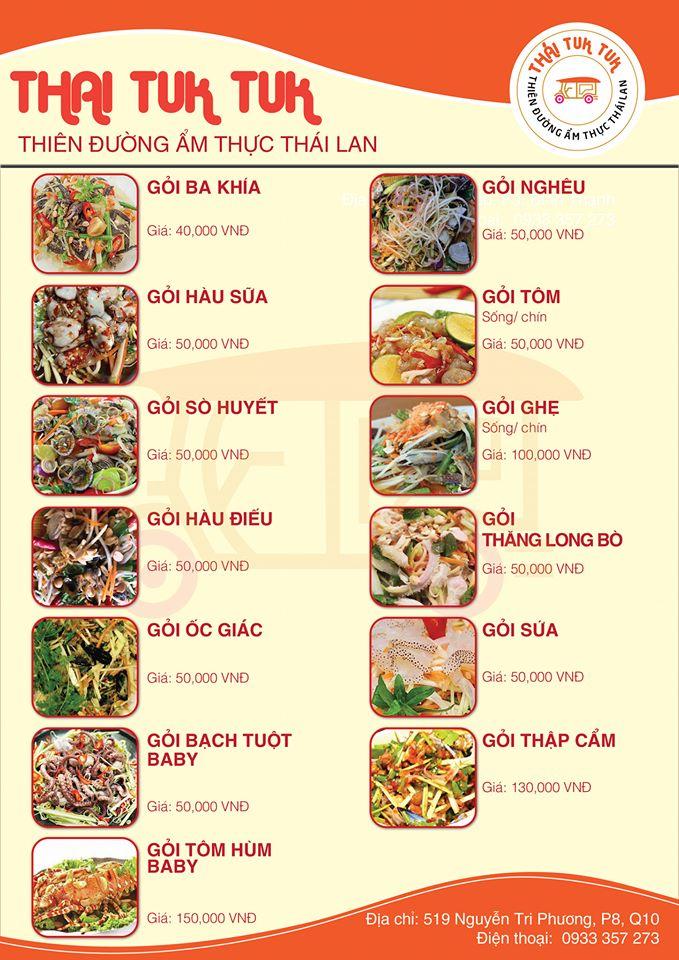 Menu của quán Thái Tuk Tuk khá đa dạng, trong đó nổi bật với Bún thái, Thịt xiên nướng và cơm lam, Gỏi đu đủ tôm sống,...