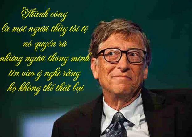 Thành công là một người thầy tồi tệ. Nó quyến rũ những người thông minh vào ý nghĩ rằng họ sẽ chẳng bao giờ thất bại.