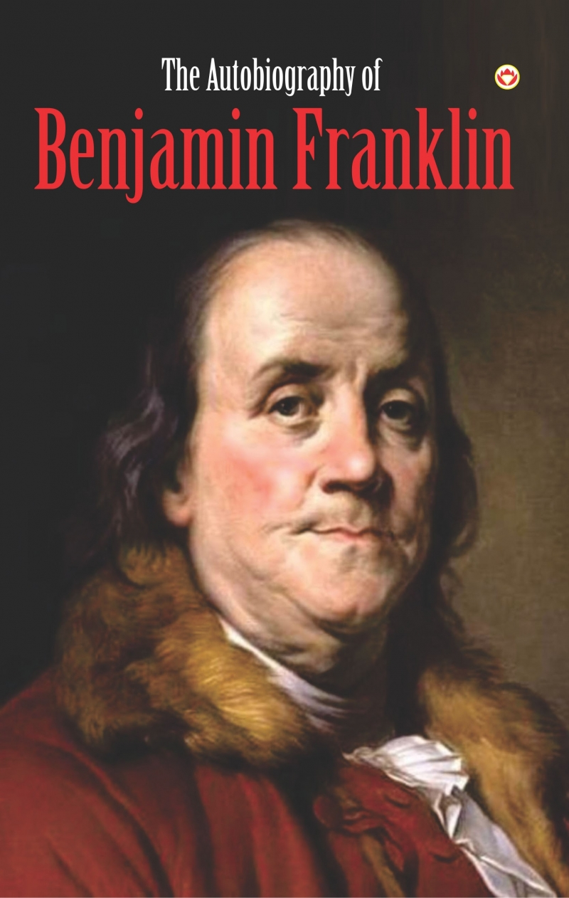 The Autobiography of Benjamin Franklin (Benjamin Franklin)