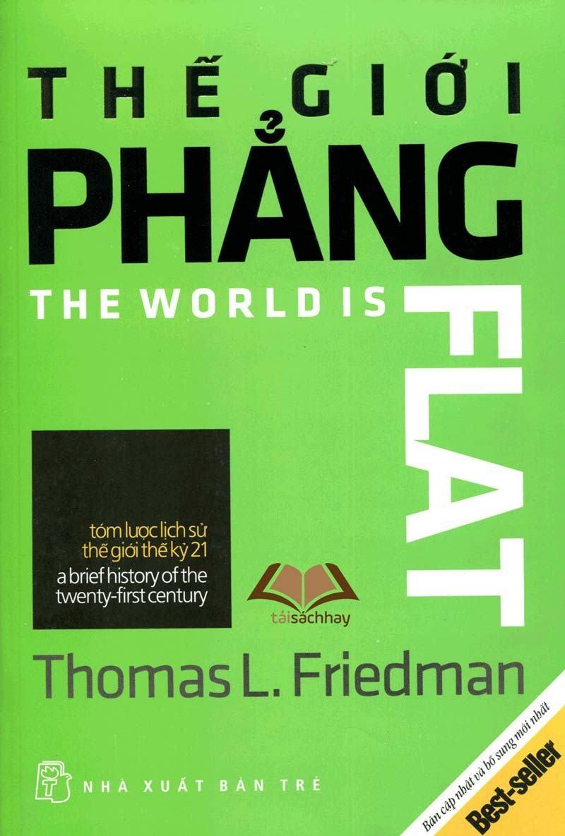 Thế giới phẳng- cuốn sách dành cho những ai quan tâm đến xu hướng toàn cầu hóa, về những vấn đề phát triển của thế giới