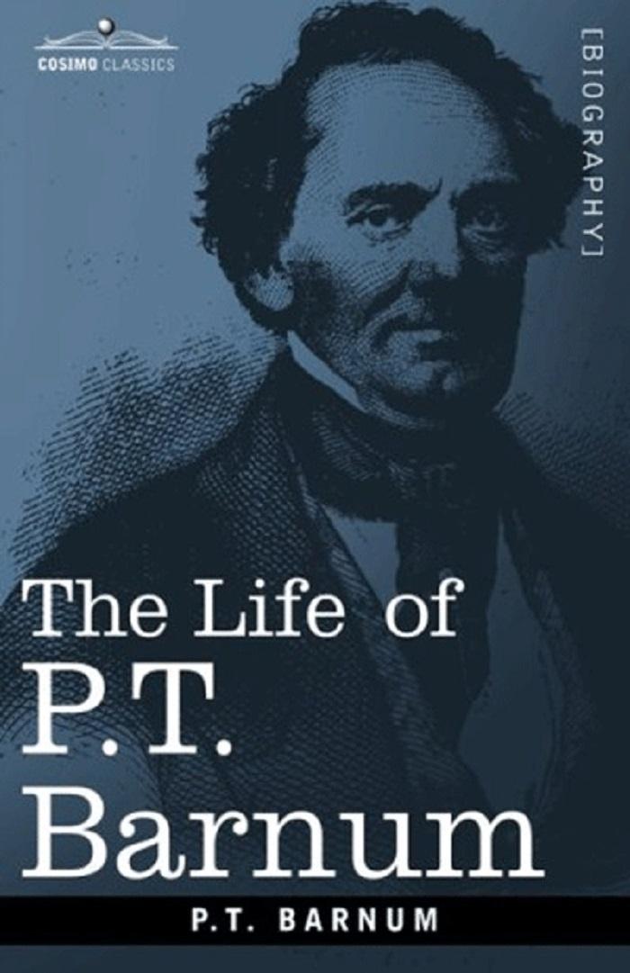The Life of PT Barnum (Cuộc đời của PT Barnum)