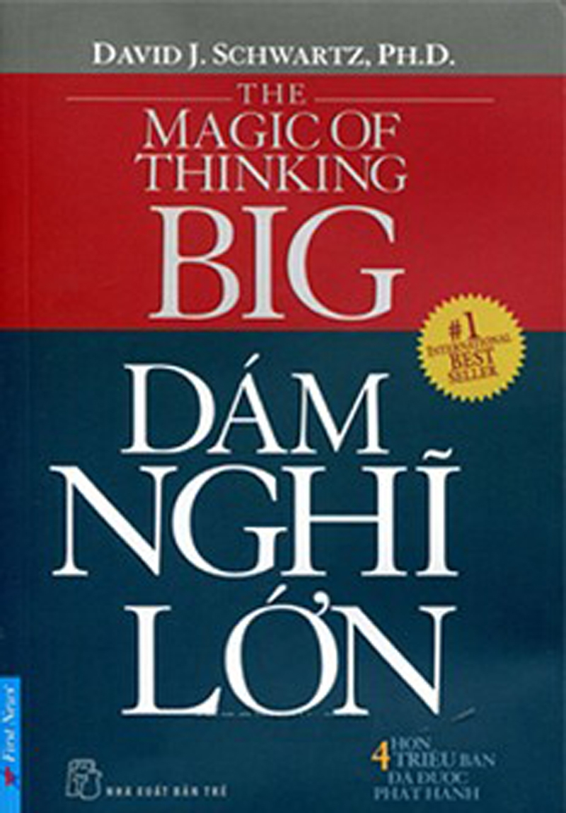 The Magic Of Thinking Big – Tiến sĩ David J Schwartz