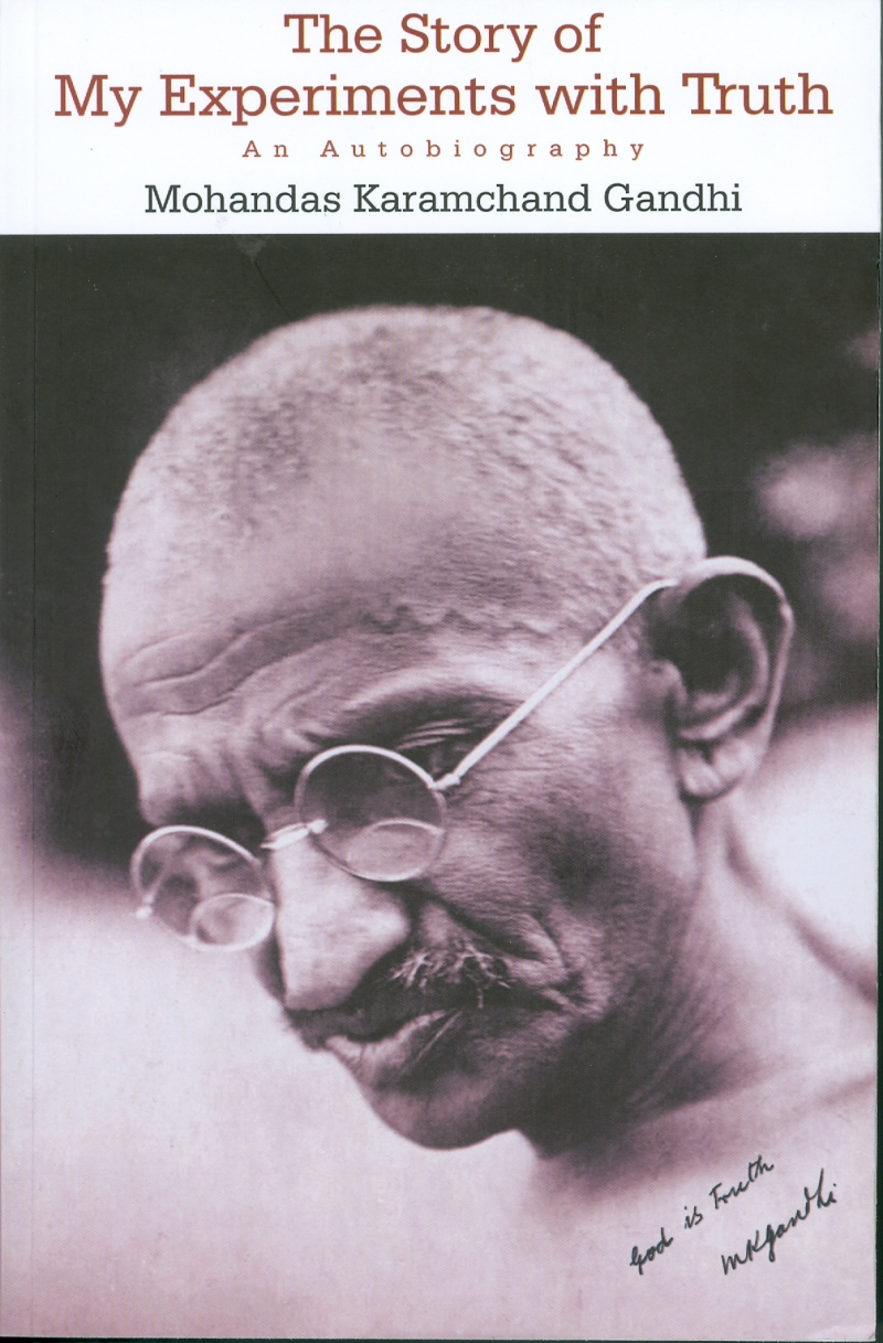 The Story of My Experiments with Truth (Mahatma Gandhi)