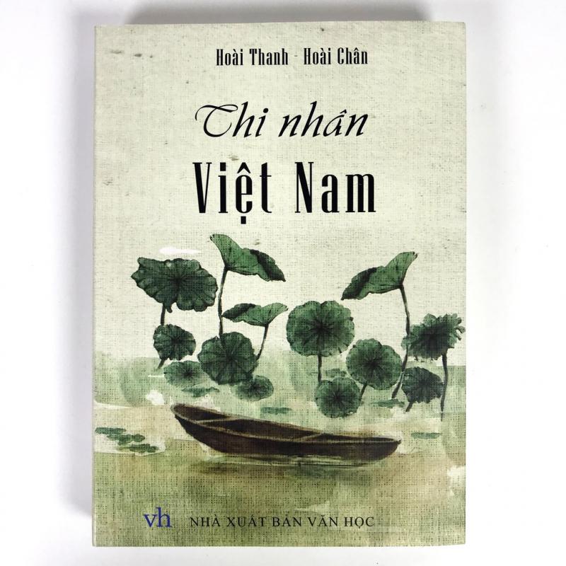 """""""Thi nhân Việt Nam"""" của Hoài Thanh - Hoài Chân"""