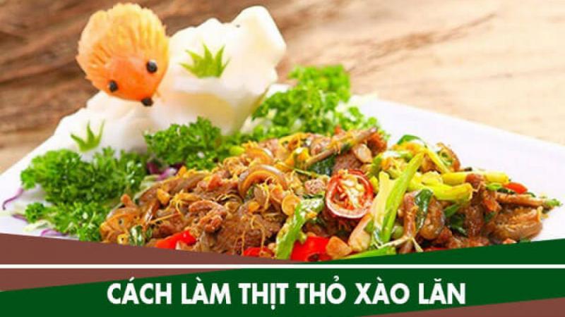 Thịt thỏ xào lăn thơm ngon bổ dưỡng