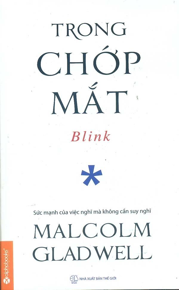 Trong chớp mắt là cuốn sách viết về cách chúng ta nghĩ mà không cần suy nghĩ, về những quyết định đưa ra chỉ trong một cái chớp mắt