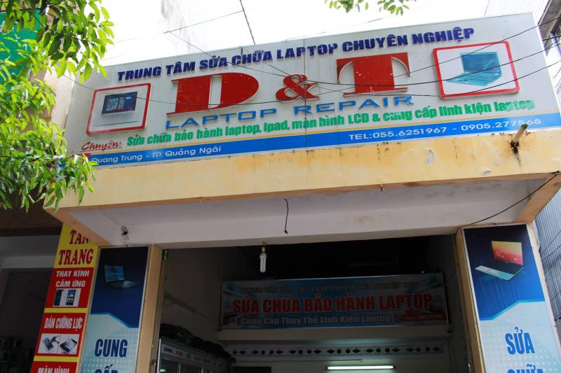 Trung tâm sửa Laptop Quảng Ngãi D&T