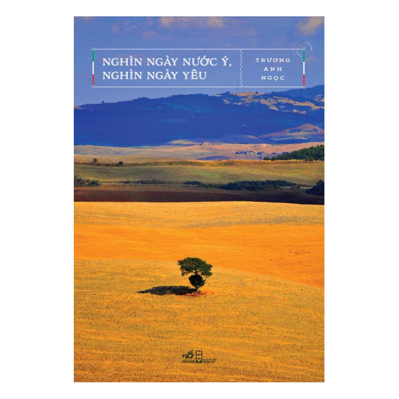 Tác phẩm Nghìn ngày nước Ý, nghìn ngày yêu của tác giả Trương Anh Ngọc
