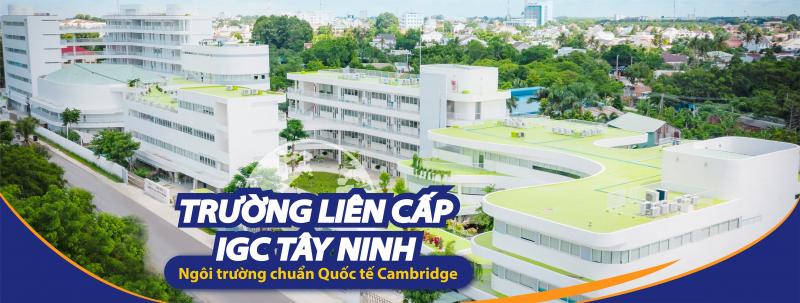 Ngôi trường chuẩn quốc tế Cambridge đầu tiên và duy nhất tại Tây Ninh