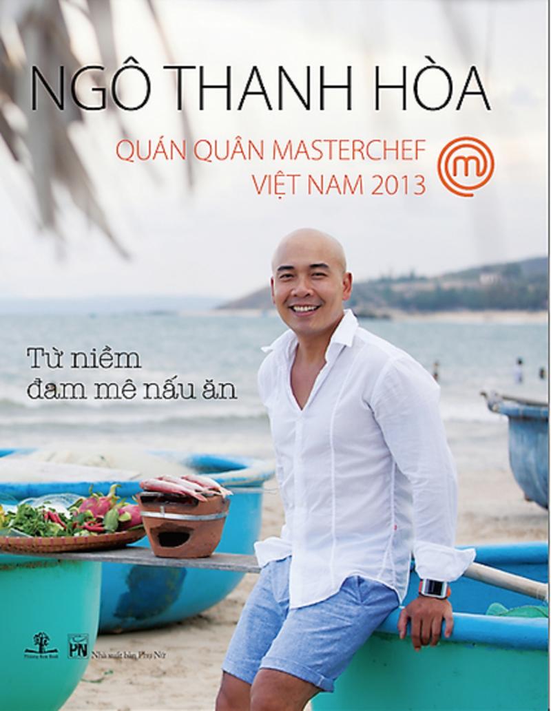 Từ niềm đam mê nấu ăn, tác giả Ngô Thanh Hòa