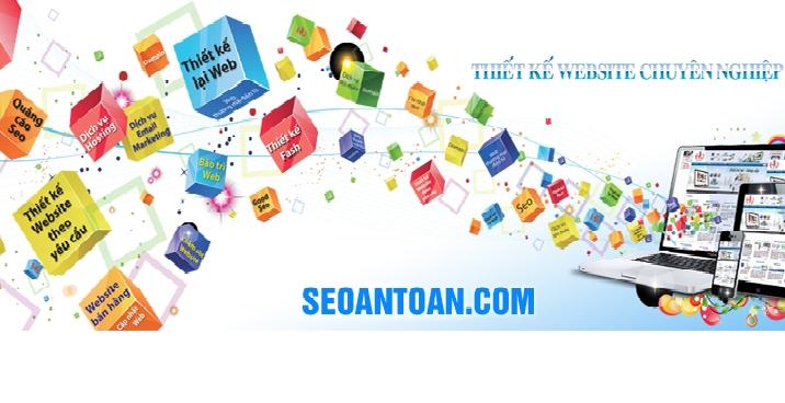 Seoantoan.com là một trong những website cung cấp dịch vụ viết bài PR chất lượng tại Việt Nam