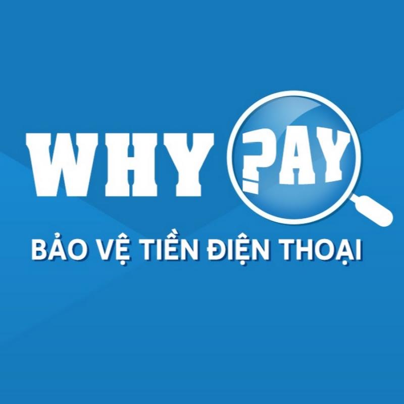 Whypay là ứng dụng tiên phong giúp bạn bảo vệ tài khoản điện thoại giống như tài khoản ngân hàng