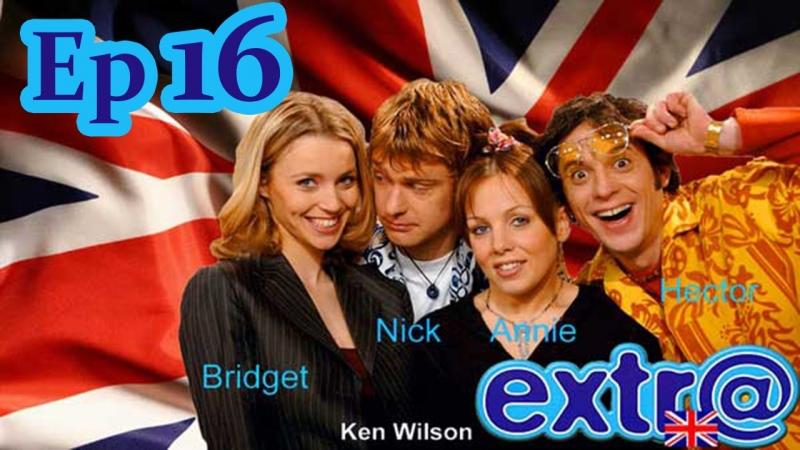 Extra English là bộ phim hài hước dành cho những người mới bắt đầu học tiếng Anh