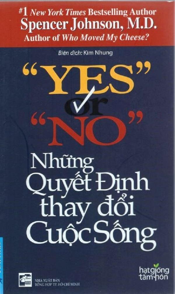 Sách: Yes or no - Những quyết định thay đổi cuộc sống- Tác giả Spencer Johnson, M.D.